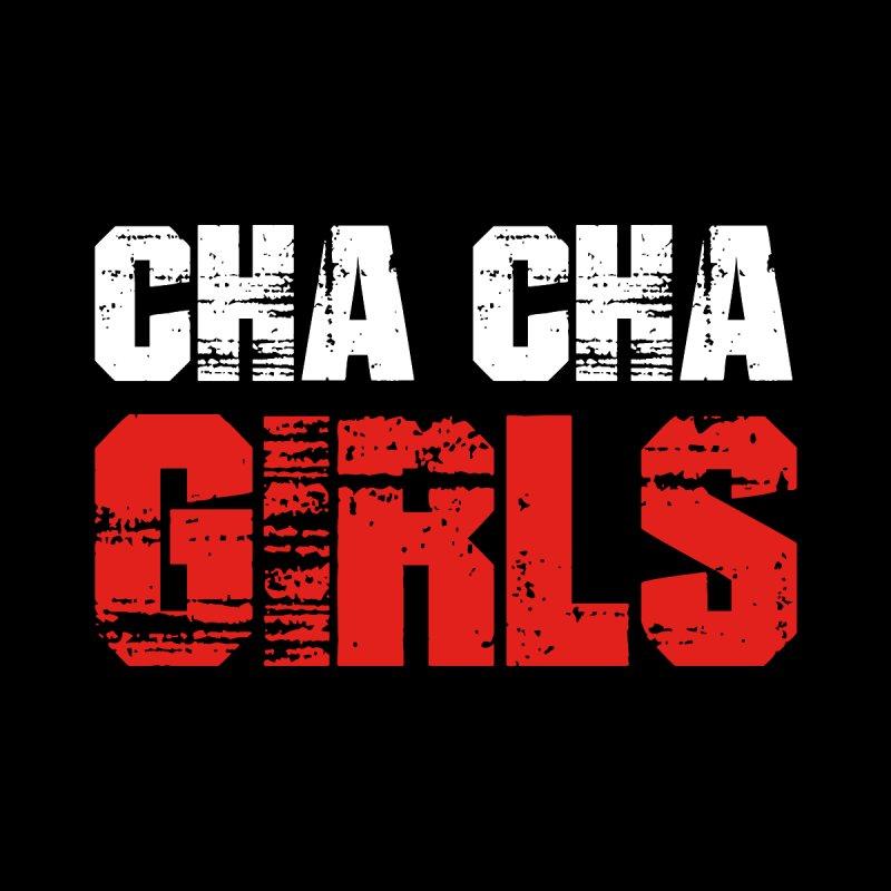 Cha Cha Girls Women's T-Shirt by djjesseo's Artist Shop