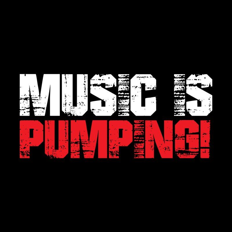 Music Is Pumping Men's T-Shirt by djjesseo's Artist Shop