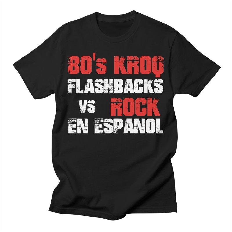 80s KROQ vs Spanish Rock Men's T-Shirt by djjesseo's Artist Shop