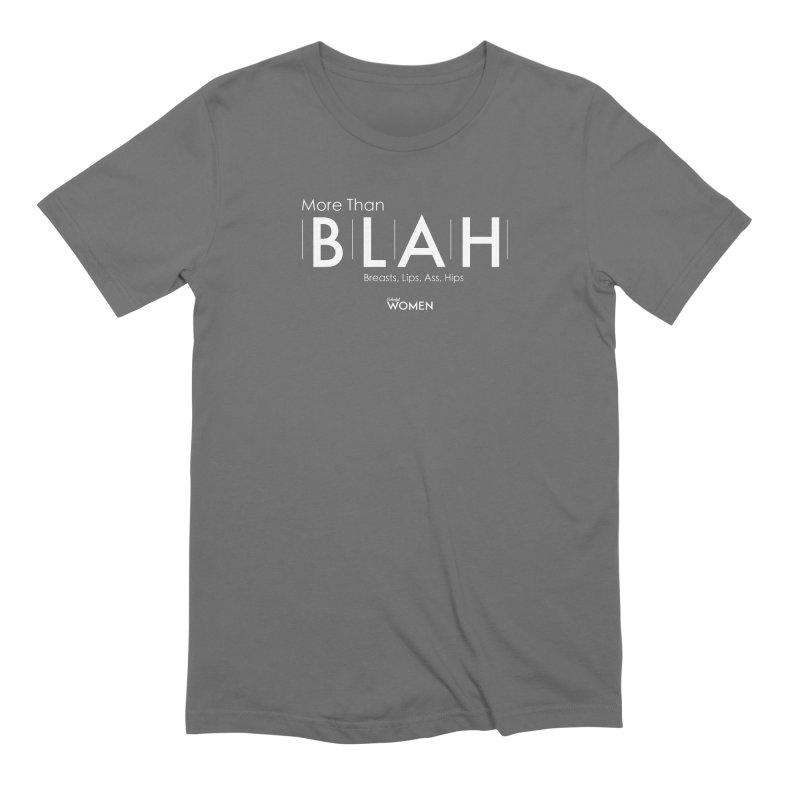 More Than BLAH Men's Extra Soft T-Shirt by DMJStudio Shop