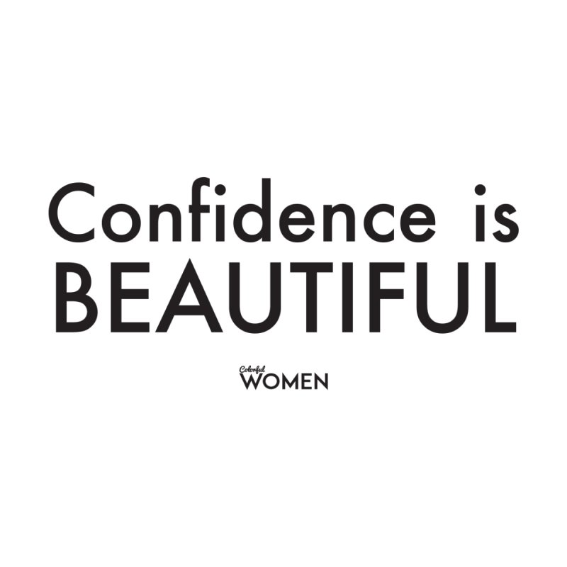Confidence is Beautiful by DMJStudio Shop