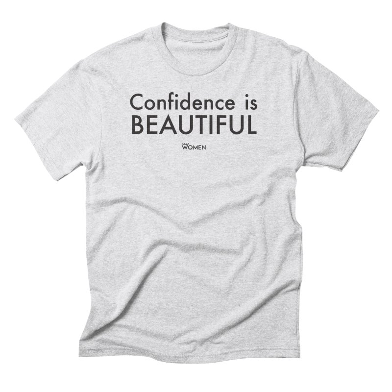Confidence is Beautiful Men's Triblend T-Shirt by DMJStudio Shop