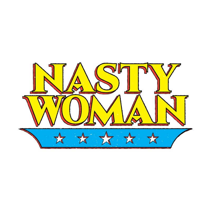 Nasty Woman Vintage Super Hero Style by Wasabi Snake