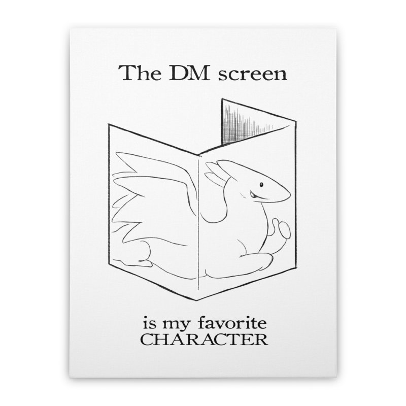 The DM Screen Is My Favorite Character Home Stretched Canvas by DnDoggos's Artist Shop