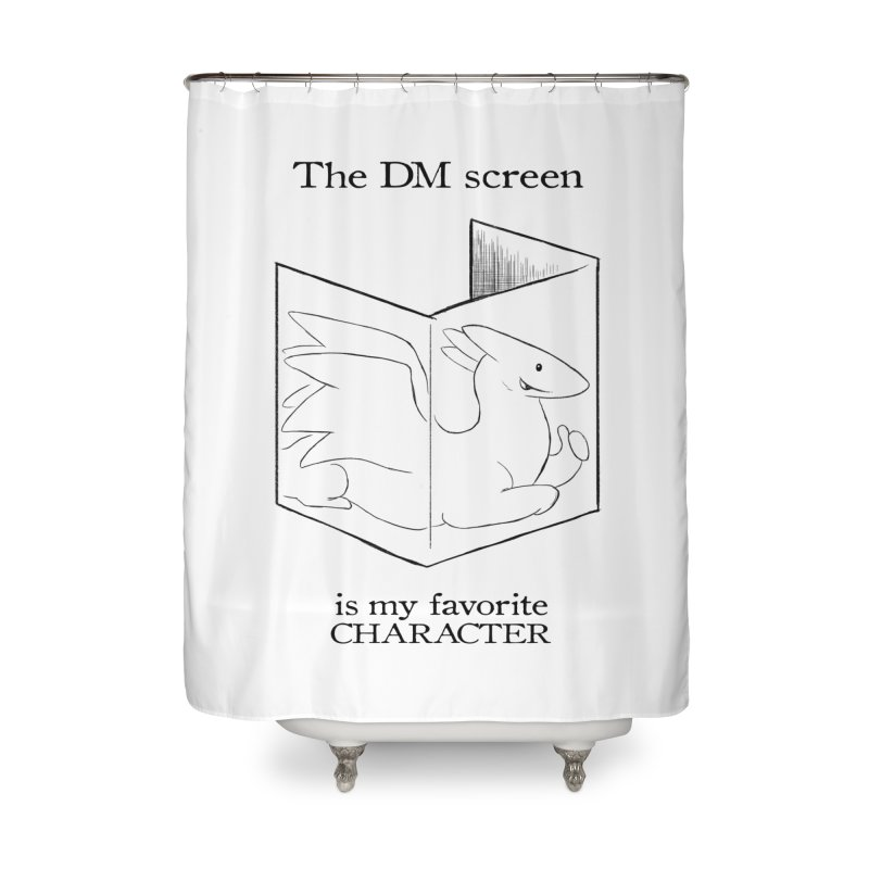The DM Screen Is My Favorite Character Home Shower Curtain by DnDoggos's Artist Shop