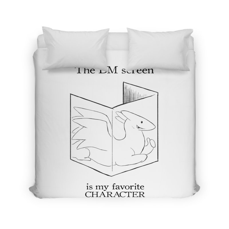 The DM Screen Is My Favorite Character Home Duvet by DnDoggos's Artist Shop