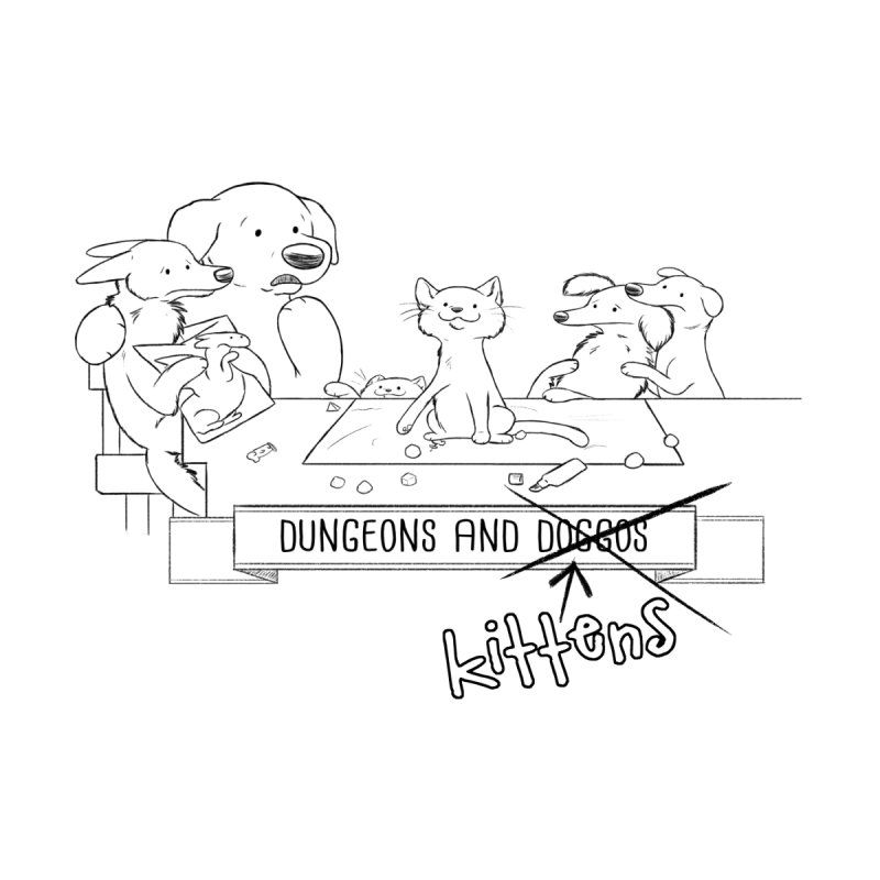 Dungeons and Kittens by DnDoggos's Artist Shop