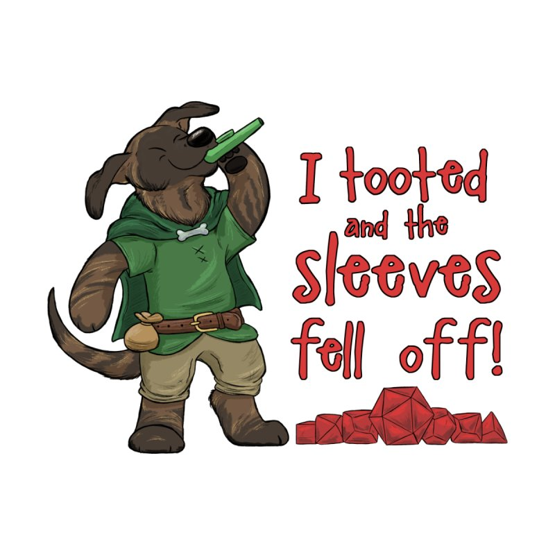 I Tooted and The Sleeves Fell Off by DnDoggos's Artist Shop