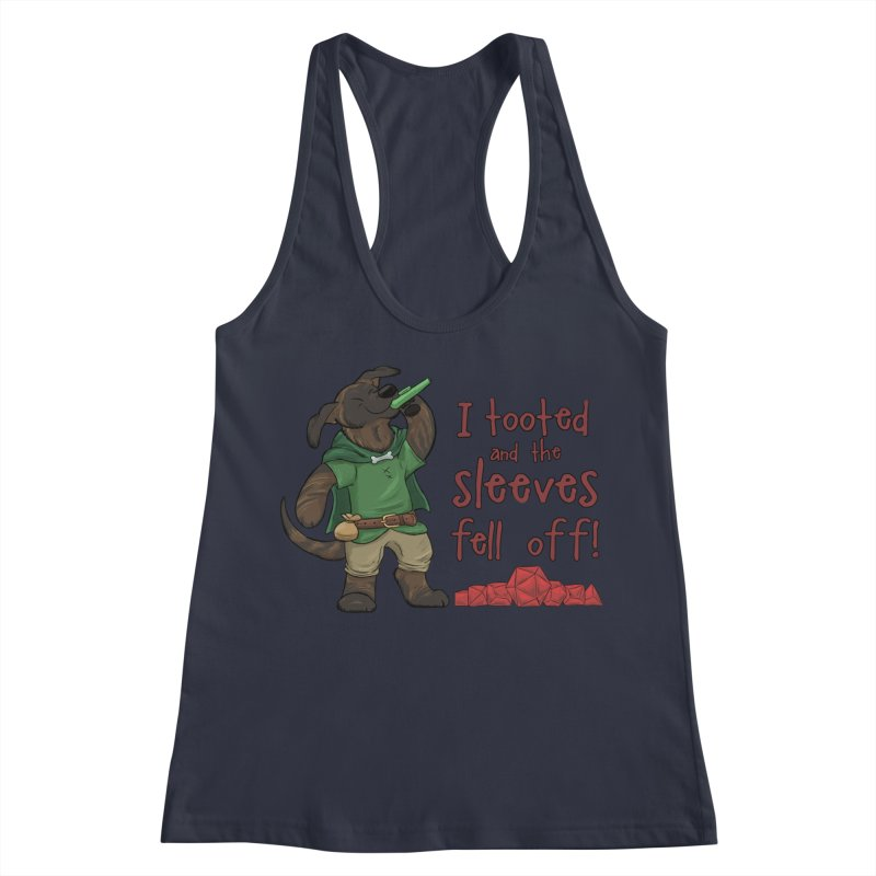 I Tooted and The Sleeves Fell Off Women's Racerback Tank by DnDoggos's Artist Shop