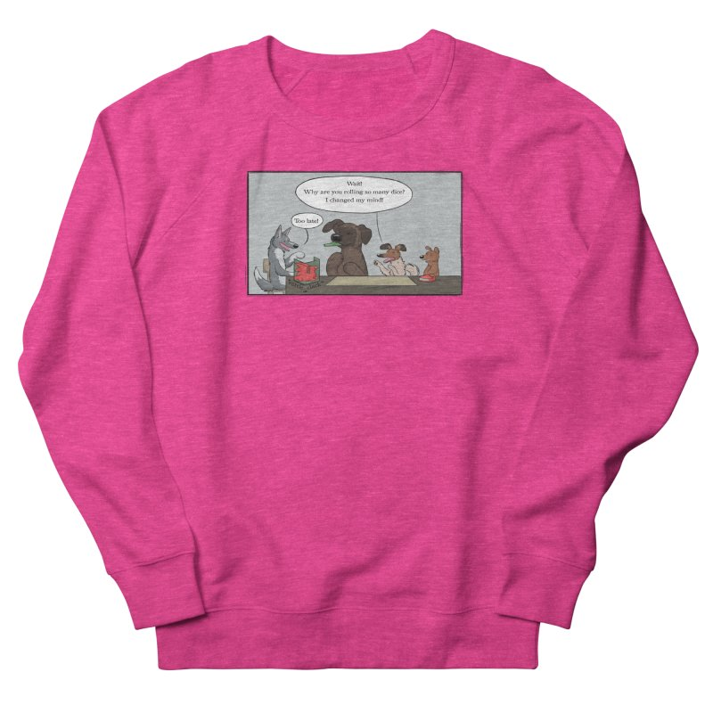 Wait ... Why Are You Rolling So Many Dice? Women's French Terry Sweatshirt by DnDoggos's Artist Shop