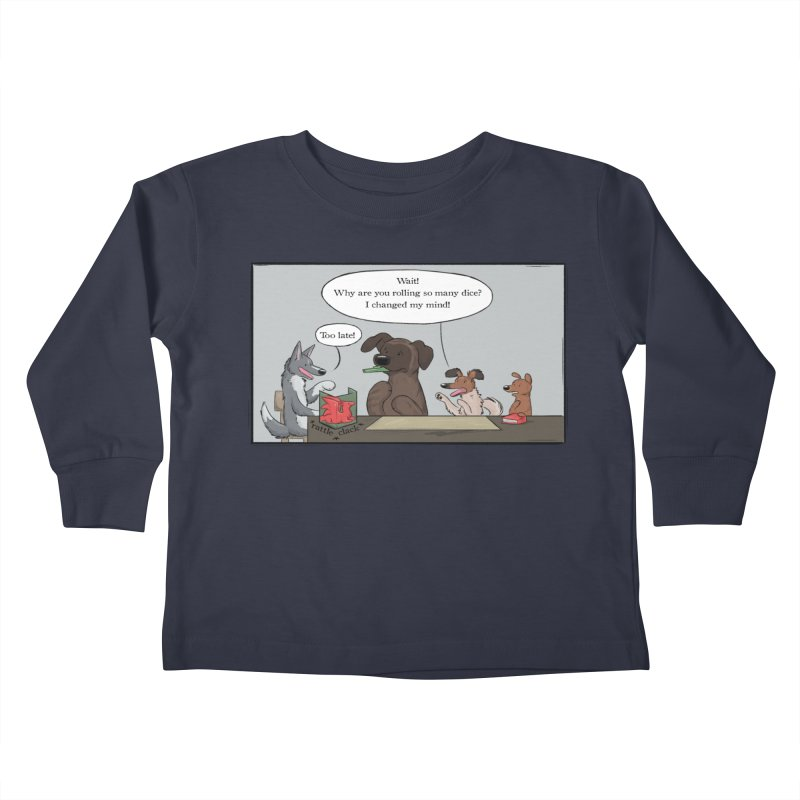 Wait ... Why Are You Rolling So Many Dice? Kids Toddler Longsleeve T-Shirt by DnDoggos's Artist Shop