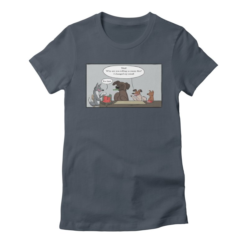 Wait ... Why Are You Rolling So Many Dice? Women's T-Shirt by DnDoggos's Artist Shop