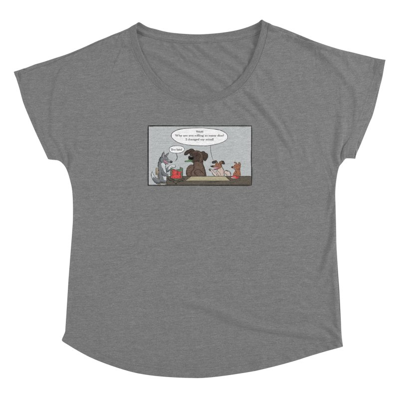Wait ... Why Are You Rolling So Many Dice? Women's Dolman Scoop Neck by DnDoggos's Artist Shop