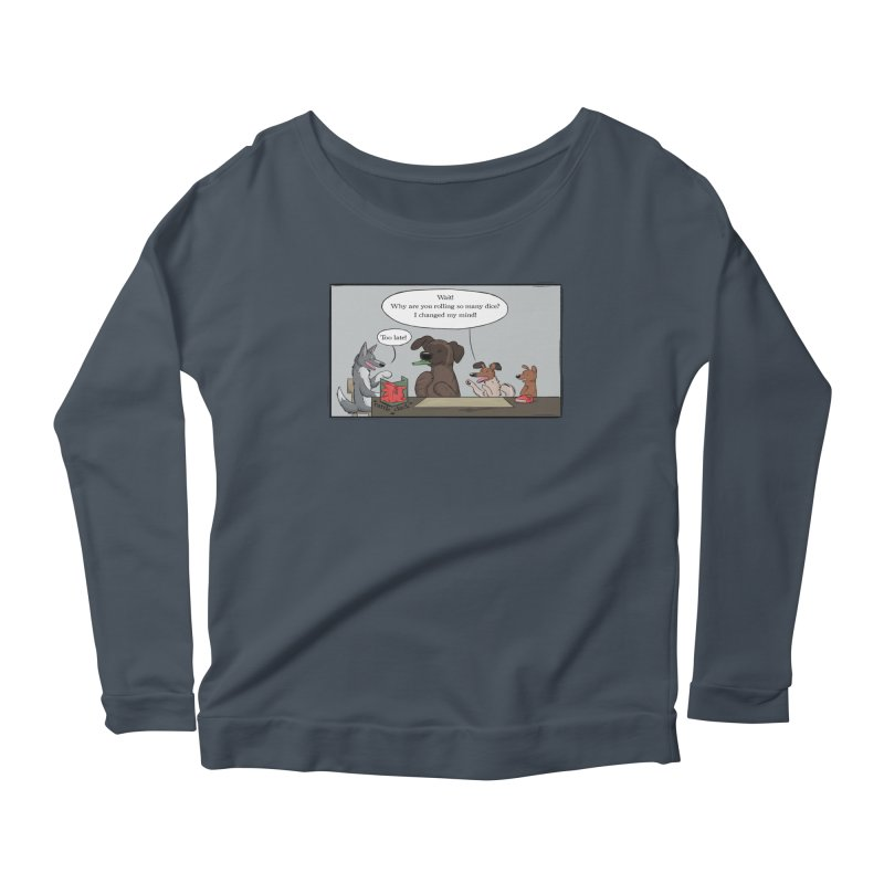 Wait ... Why Are You Rolling So Many Dice? Women's Scoop Neck Longsleeve T-Shirt by DnDoggos's Artist Shop