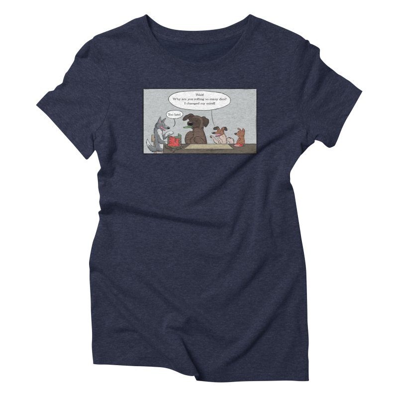 Wait ... Why Are You Rolling So Many Dice? Women's Triblend T-Shirt by DnDoggos's Artist Shop