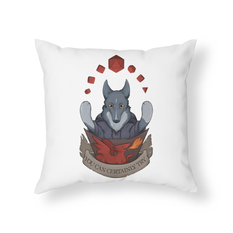 You Can Certainly Try Home Throw Pillow by DnDoggos's Artist Shop