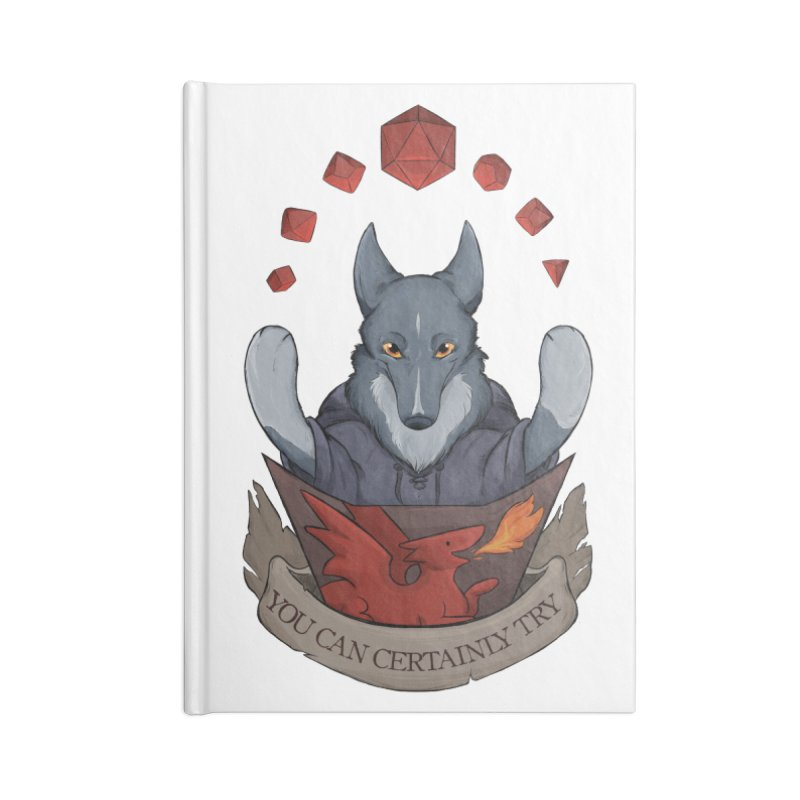 You Can Certainly Try Accessories Notebook by DnDoggos's Artist Shop