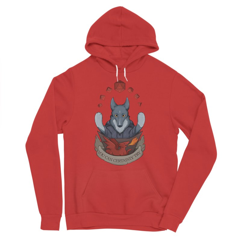 You Can Certainly Try Men's Sponge Fleece Pullover Hoody by DnDoggos's Artist Shop