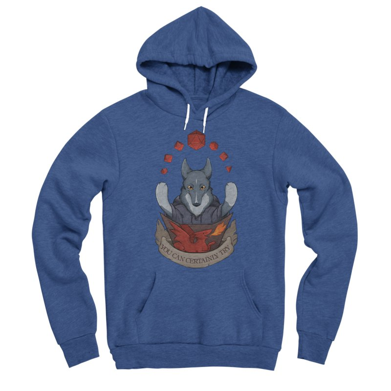 You Can Certainly Try Women's Sponge Fleece Pullover Hoody by DnDoggos's Artist Shop