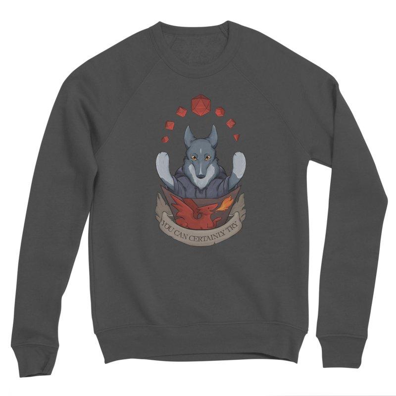 You Can Certainly Try Women's Sponge Fleece Sweatshirt by DnDoggos's Artist Shop