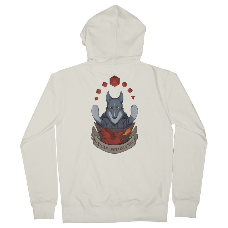 You Can Certainly Try Women's French Terry Zip-Up Hoody by DnDoggos's Artist Shop