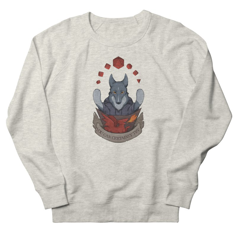 You Can Certainly Try Women's French Terry Sweatshirt by DnDoggos's Artist Shop