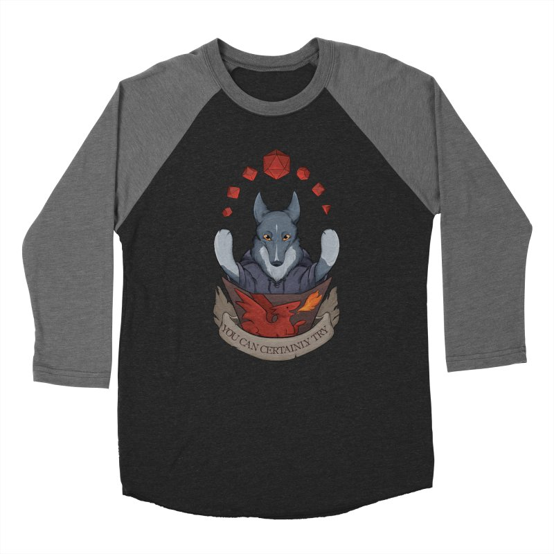 You Can Certainly Try Women's Baseball Triblend Longsleeve T-Shirt by DnDoggos's Artist Shop