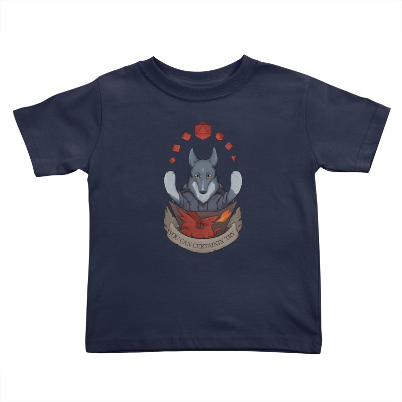 You Can Certainly Try Kids Toddler T-Shirt by DnDoggos's Artist Shop
