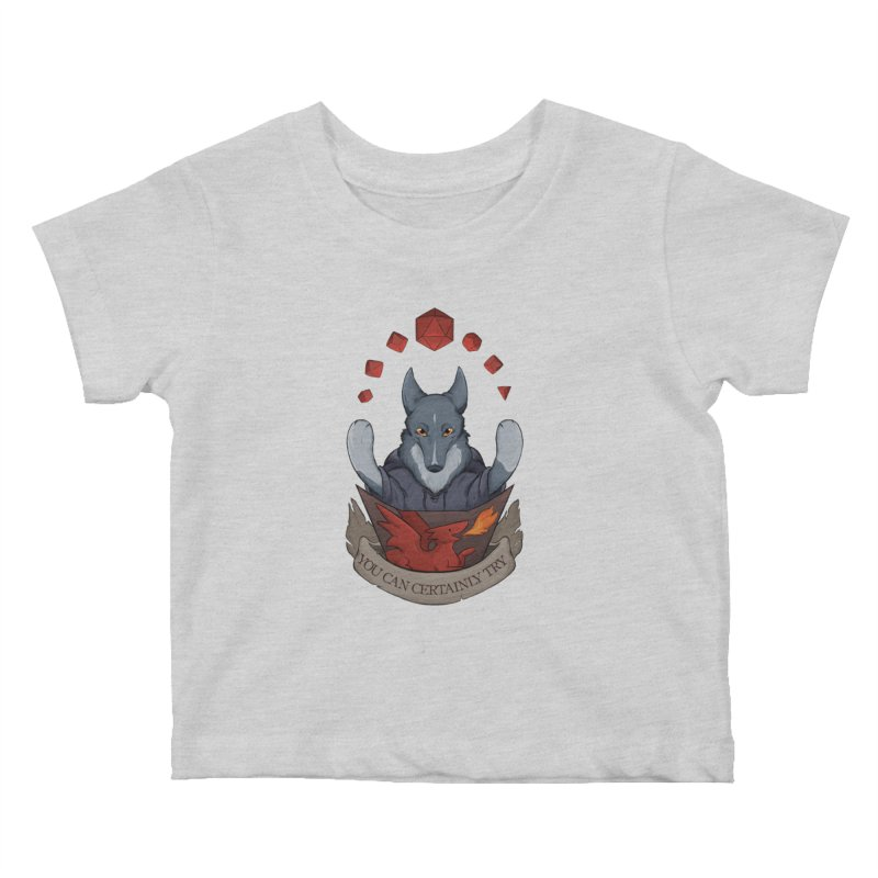 You Can Certainly Try Kids Baby T-Shirt by DnDoggos's Artist Shop