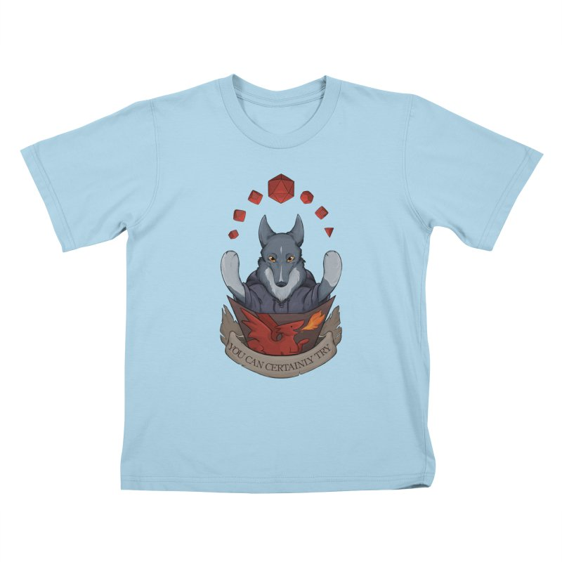 You Can Certainly Try Kids T-Shirt by DnDoggos's Artist Shop
