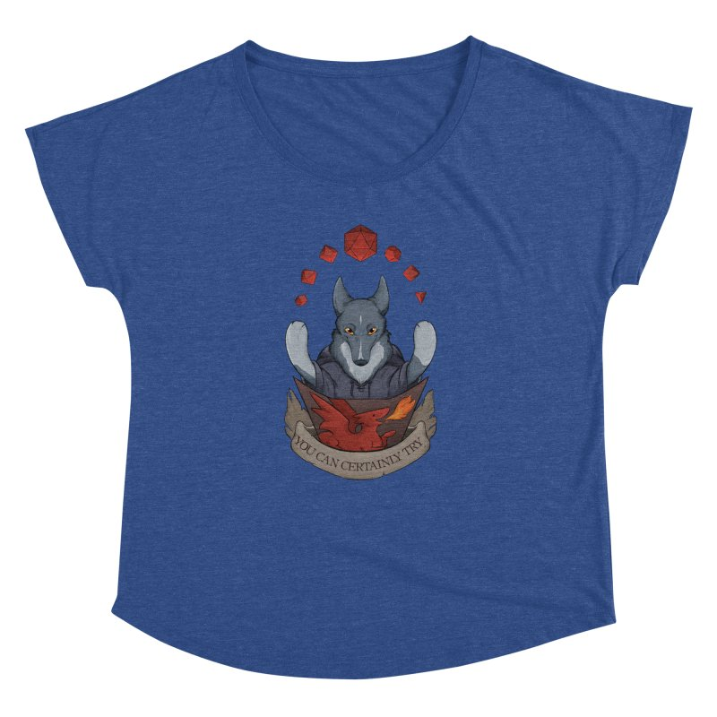 You Can Certainly Try Women's Dolman Scoop Neck by DnDoggos's Artist Shop