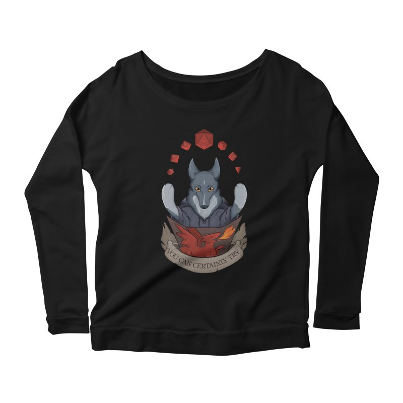 You Can Certainly Try Women's Scoop Neck Longsleeve T-Shirt by DnDoggos's Artist Shop