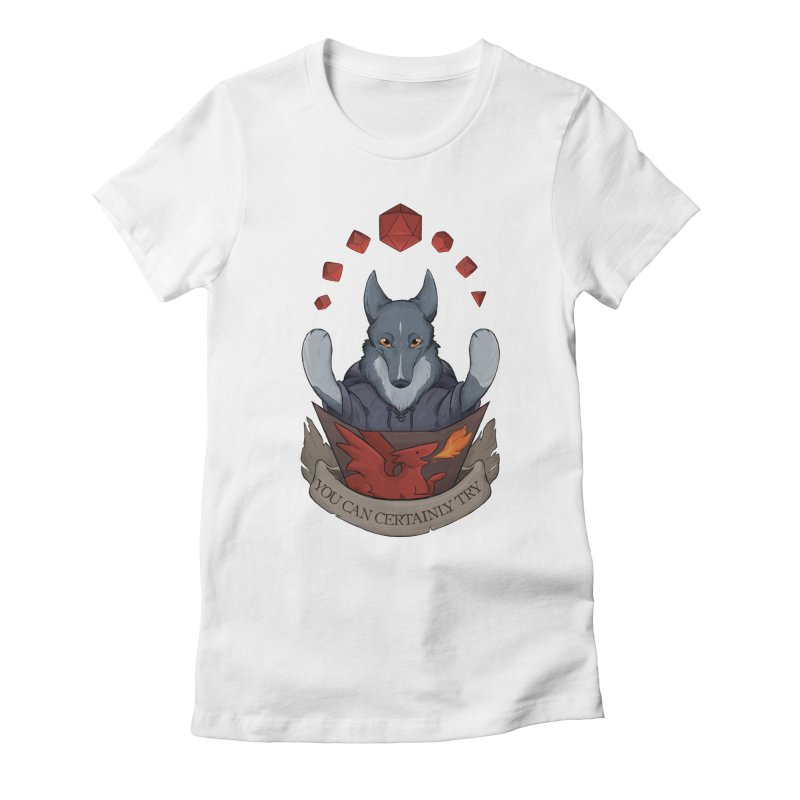 You Can Certainly Try Women's Fitted T-Shirt by DnDoggos's Artist Shop