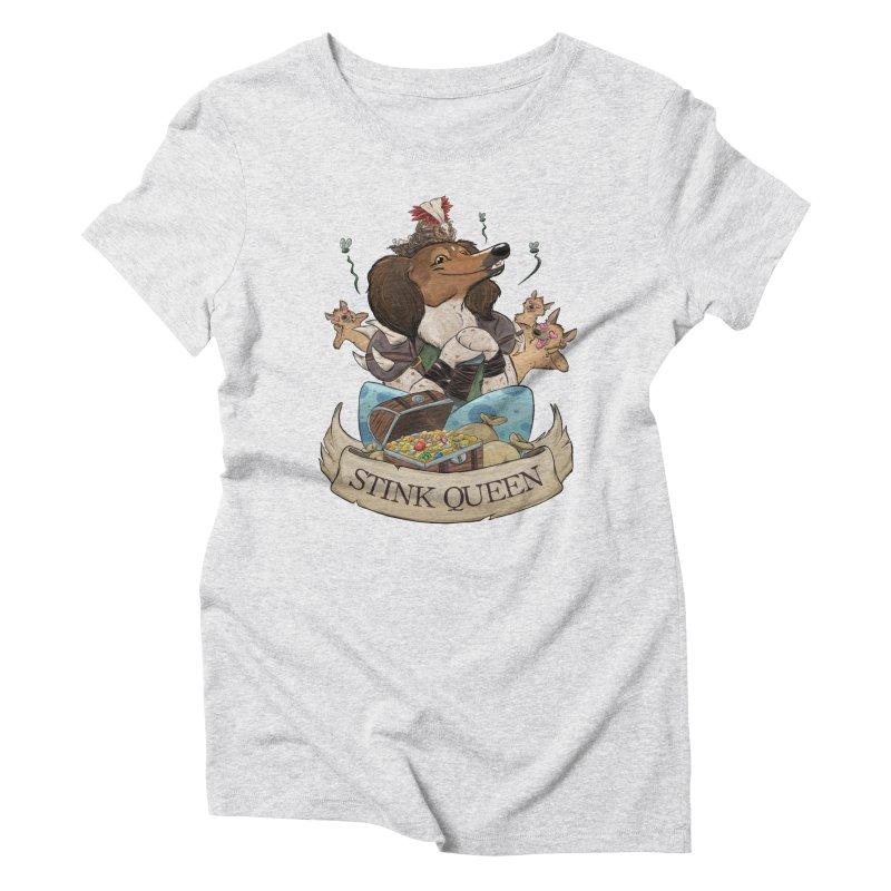 Stink Queen Women's Triblend T-Shirt by DnDoggos's Artist Shop