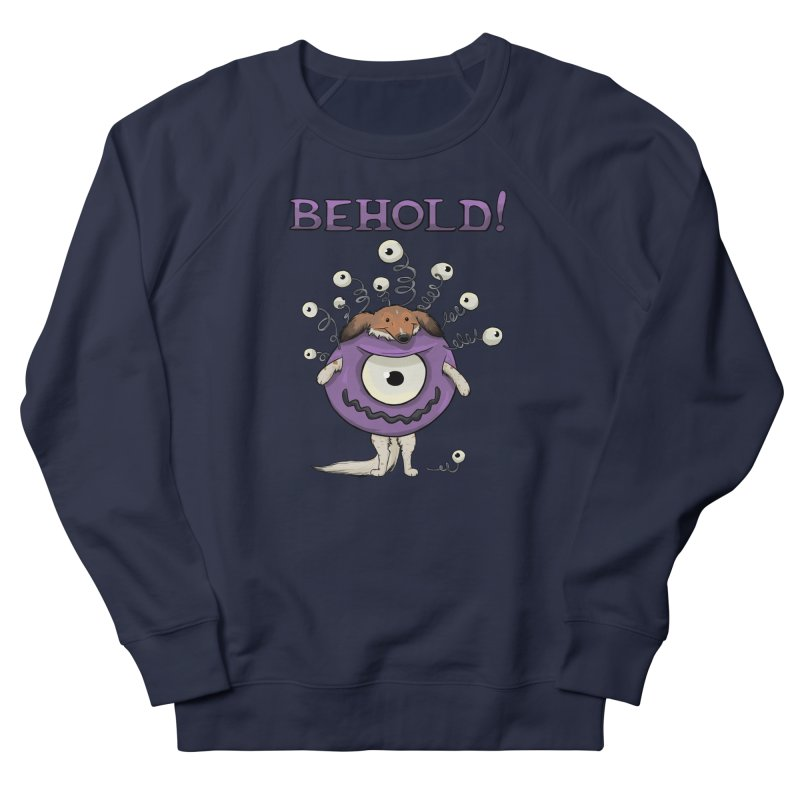 BEHOLD!! Women's French Terry Sweatshirt by DnDoggos's Artist Shop