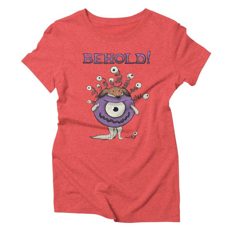 BEHOLD!! Women's Triblend T-Shirt by DnDoggos's Artist Shop