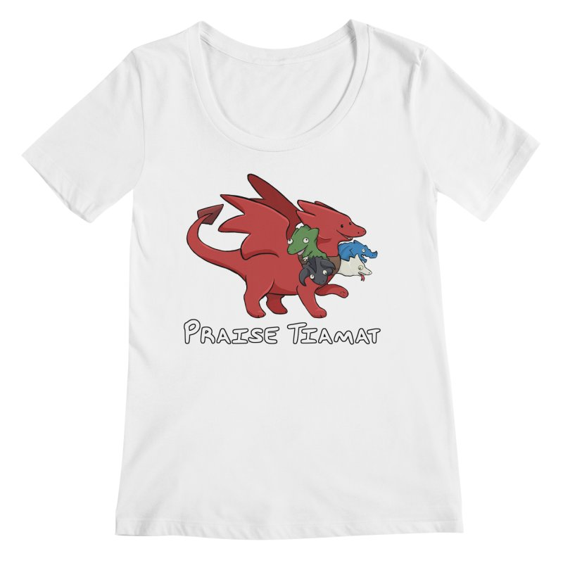 Praise Tiamat Women's Scoop Neck by DnDoggos's Artist Shop