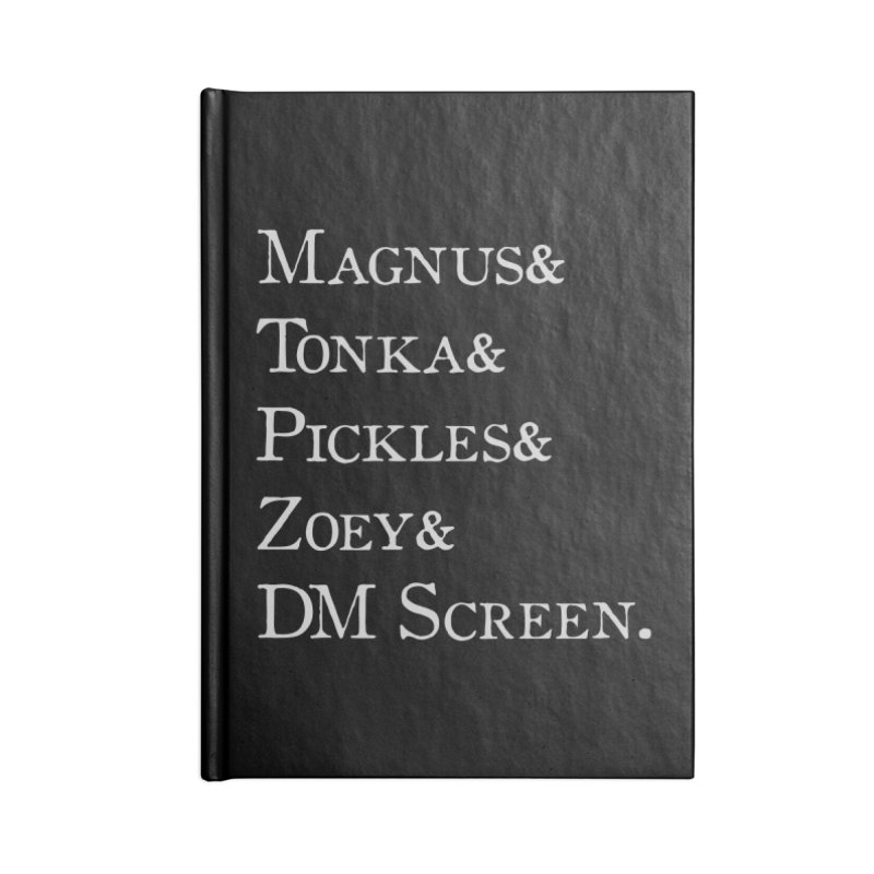 Magnus&Tonka&Pickles&Zoey&DM Screen Accessories Blank Journal Notebook by DnDoggos's Artist Shop