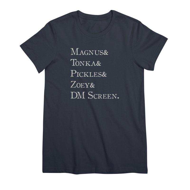 Magnus&Tonka&Pickles&Zoey&DM Screen Women's Premium T-Shirt by DnDoggos's Artist Shop