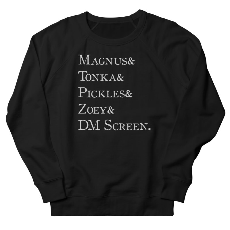Magnus&Tonka&Pickles&Zoey&DM Screen Women's French Terry Sweatshirt by DnDoggos's Artist Shop
