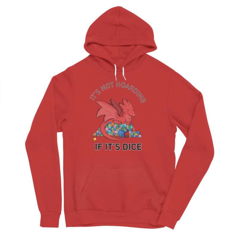It's Not Hoarding If It's Dice Men's Pullover Hoody by DnDoggos's Artist Shop