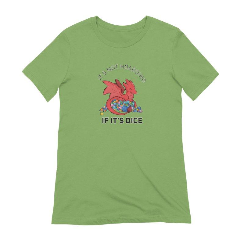 It's Not Hoarding If It's Dice Women's Extra Soft T-Shirt by DnDoggos's Artist Shop