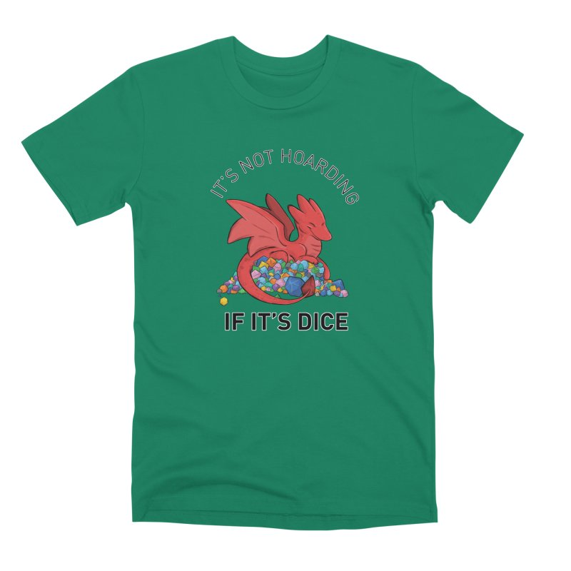 It's Not Hoarding If It's Dice Men's Premium T-Shirt by DnDoggos's Artist Shop