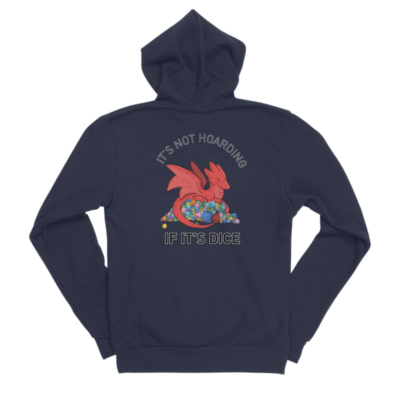 It's Not Hoarding If It's Dice Women's Zip-Up Hoody by DnDoggos's Artist Shop