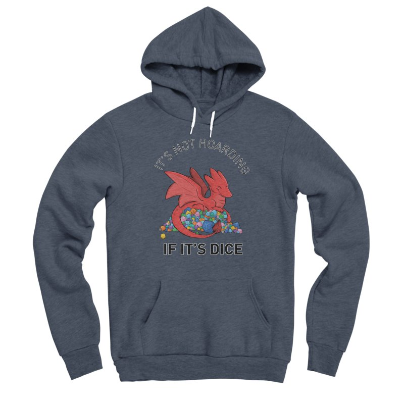 It's Not Hoarding If It's Dice Women's Sponge Fleece Pullover Hoody by DnDoggos's Artist Shop