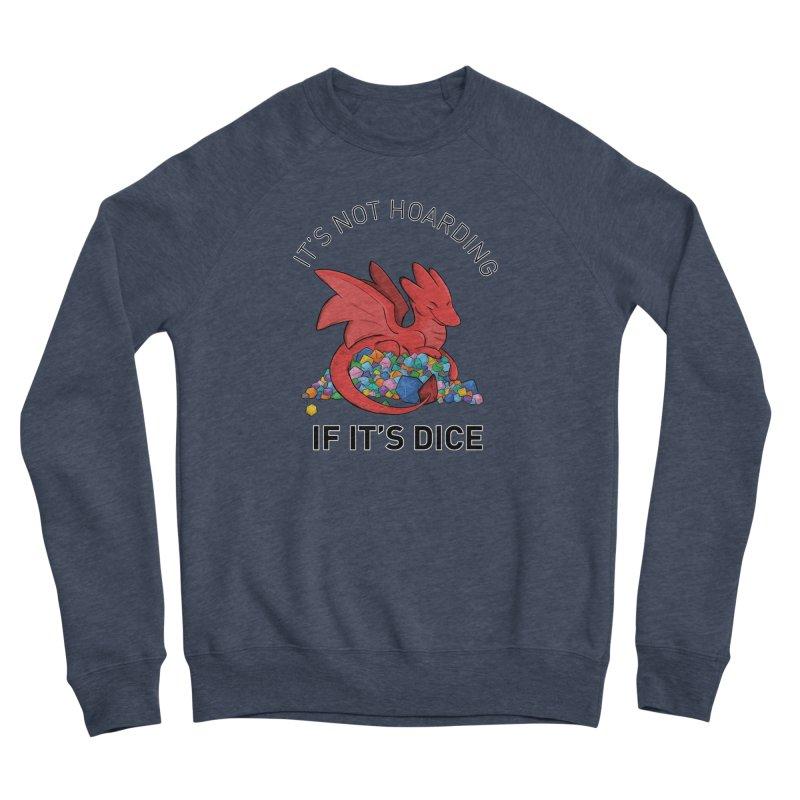 It's Not Hoarding If It's Dice Women's Sponge Fleece Sweatshirt by DnDoggos's Artist Shop