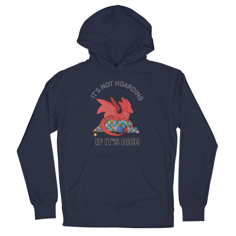 It's Not Hoarding If It's Dice Men's Pullover Hoody by DnDoggos's Artist Shop
