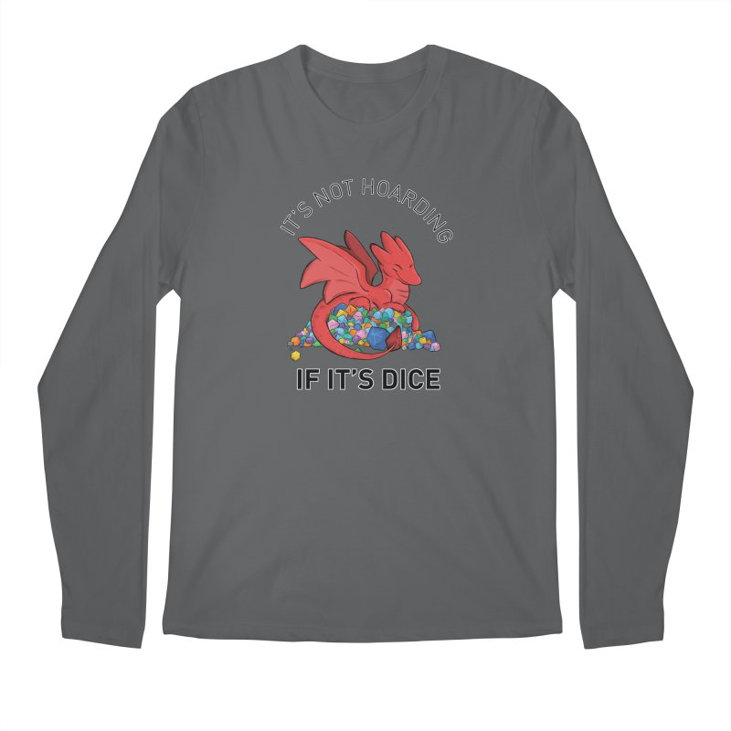 It's Not Hoarding If It's Dice Men's Longsleeve T-Shirt by DnDoggos's Artist Shop
