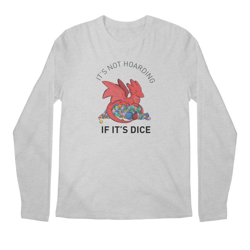 It's Not Hoarding If It's Dice Men's Longsleeve T-Shirt by DnDoggos's Artist Shop