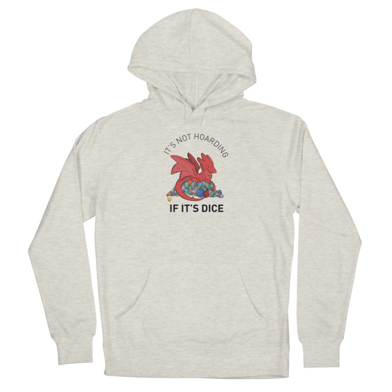 It's Not Hoarding If It's Dice Women's French Terry Pullover Hoody by DnDoggos's Artist Shop